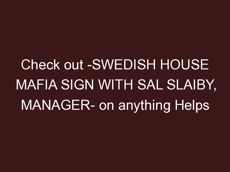 Swedish House Mafia Sign with Sal Slaiby, Manager to The Weeknd, Doja Cat & More